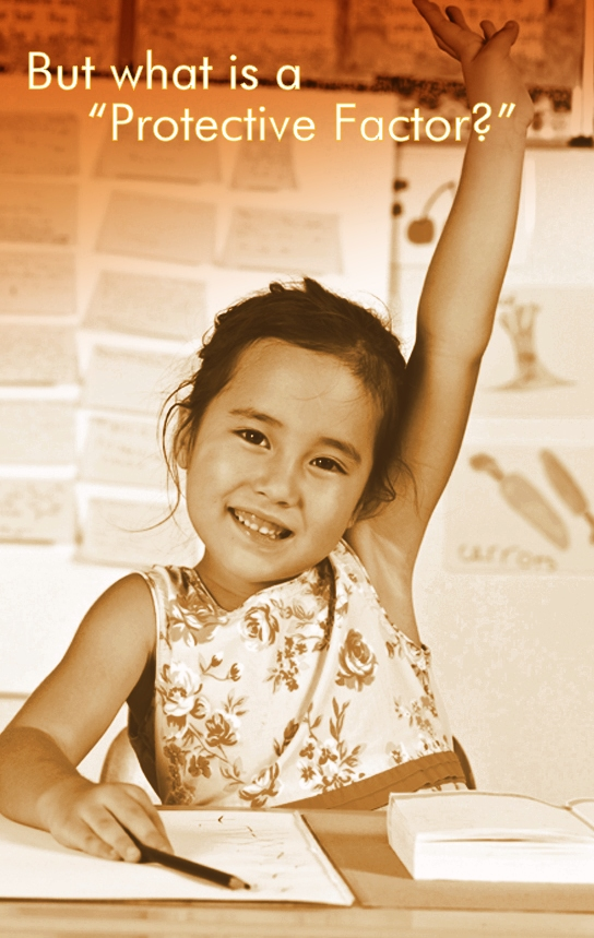 But what IS a Protective Factor? (Image of little girl raising hand.)